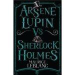 arsene-lupin-vs-sherlock-holmes-maurice-leblanc