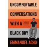 Uncomfortable Conversations with BLACK BOY